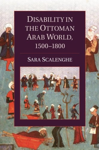 Disability in the Ottoman Arab World, 1500–1800 (Cambridge Studies in Islamic Civilization)