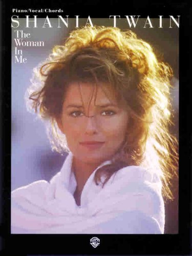 The Shania Twain The Woman In Me Pianovocalchords Shania