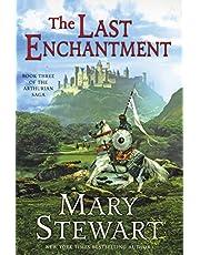 The Last Enchantment: Book Three of the Arthurian Saga