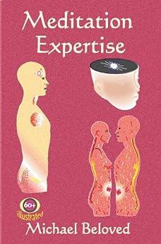 Meditation Expertise (English Edition) de [Beloved, Michael]