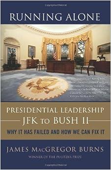Book Running Alone: Presidential Leadership from JFK to Bush II