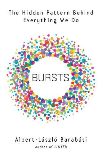 Download Bursts: The Hidden Pattern Behind Everything We Do ebook