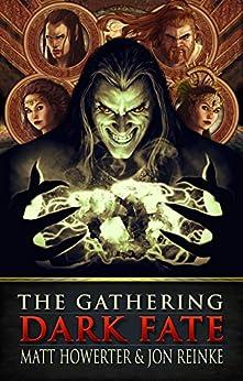 Dark Fate: The Gathering (The Dark Fate Chronicles Book 1) by [Howerter, Matt, Reinke, Jon]