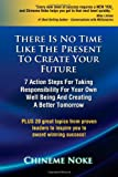There Is No Time Like the Present to Create Your Future, Chineme Noke, 1471637441