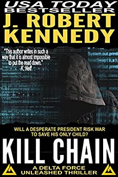 Kill Chain (A Delta Force Unleashed Thriller, #4) (Delta Force Unleashed Thrillers) by [Kennedy, J. Robert]