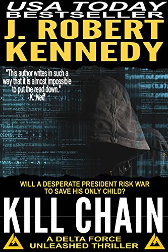 (Kill Chain (A Delta Force Unleashed Thriller, #4) (Delta Force Unleashed Thrillers))