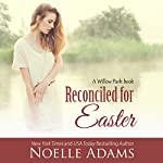 Reconciled for Easter: Willow Park, Book 4 | Noelle Adams