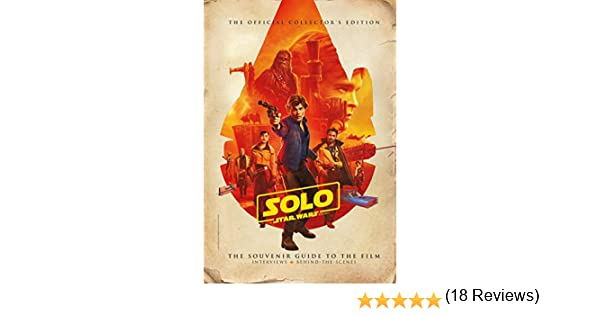 Solo: A Star Wars Story: The Official Collectors Edition: Amazon ...
