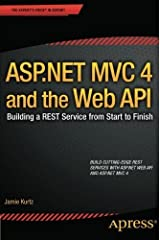 ASP.NET MVC 4 and the Web API: Building a REST Service from Start to Finish by Jamie Kurtz (2013-01-28) Paperback