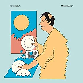 Rent PARQUET COURTS – MONASTIC LIVING via Amazon