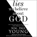 Lies We Believe About God | Wm. Paul Young,C. Baxter Kruger - foreword