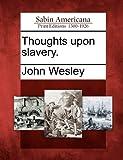 Thoughts upon Slavery, John Wesley, 1275774318