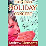 The Last Holiday Concert | Andrew Clements