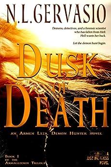 Dusk of Death: an Armen Leza, Demon Hunter novel (Armageddon Trilogy Book 1) by [Gervasio, N.L.]