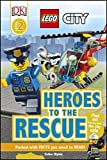 LEGO City Heroes to the Rescue (DK Readers Level 2)