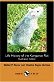 Life History of the Kangaroo Rat, Walter P. Taylor, 1406568678