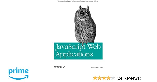 JavaScript Web Applications: jQuery Developers' Guide to