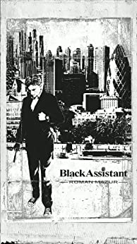 BlackAssistant - What am I?: Artificial intelligence smartphone story from the City of London by [Mazur, Roman]