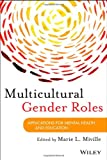 Multicultural Gender Roles : Applications for Mental Health and Education, Miville, Marie L., 1118145224
