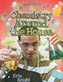 Chemistry Around the House, Erin Knight, 077875300X