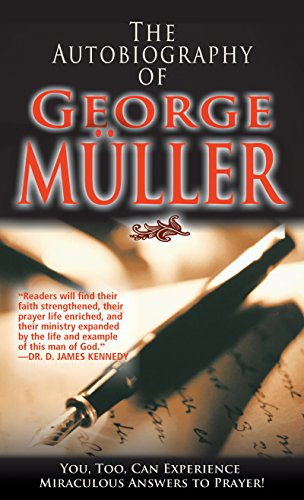 The Autobiography Of George Muller (Praying To God For A Miracle In Finance)