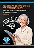 Grandparents Guide to Technology: Raising Savvy Cyber Grandkids