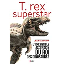 T.rex superstar (Science à plumes)