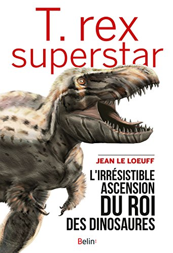 Amazon.com: T.rex superstar (Science à plumes) (French Edition) eBook: Jean Le Loeuff: Kindle Store