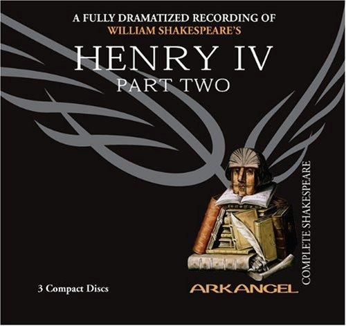 Henry IV , Part Two (Arkangel Complete Shakespeare)
