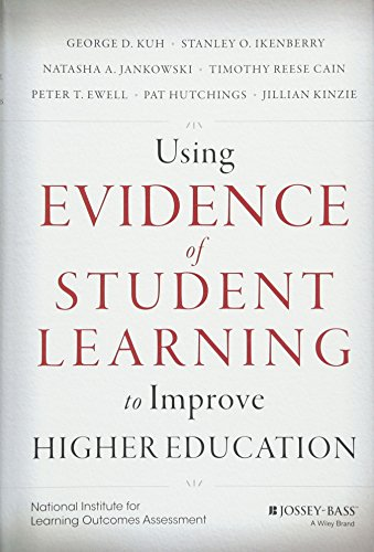 Using Evidence of Student Learning to Improve Higher Education (Jossey bass Higher and Adult Education)
