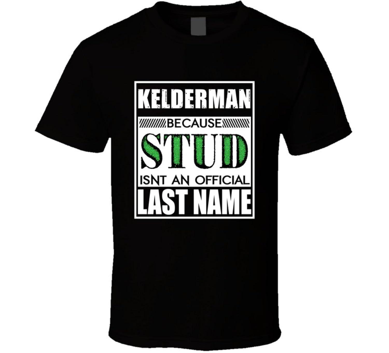Kelderman Because Stud official Last Name Funny T Shirt