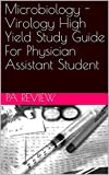 Microbiology - Virology High Yield Study Guide For Physician Assistant Student