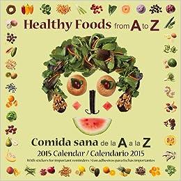 Healthy Foods from A to Z / Comida sana de la A a la Z: 2015 ...