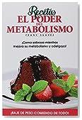 Recetas El Poder del Metabolismo por Frank Suárez - Coma Sabroso Mientras Mejora su Metabolismo y Adelgaza (Spanish Edition)