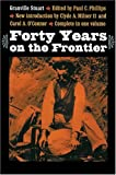 Forty Years on the Frontier, Granville Stuart, 0803293208