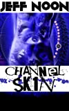 Image of Channel Skin