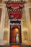The Accidental Empress: A Novel by  Allison Pataki in stock, buy online here