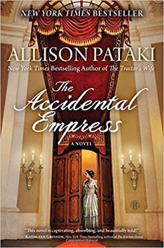 Image result for The Accidental Empress by Allison Pataki