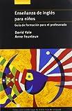 Enseñanza de Ingles para Niños, David Vale and Anne Feunteun, 8483230291
