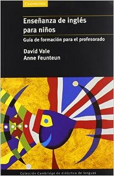 Libro PDF Gratis Enseñanza De Inglés Para Niños: Guia De Formacion Para El Profesorado