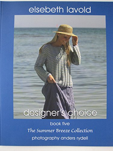 Elsebeth Lavold Designer's Choice Book Five: The Summer Breeze Collection