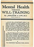 Mental Health through Will-training: A System of Self-help in Psychotherapy as Practiced by Recovery, Incorporated,