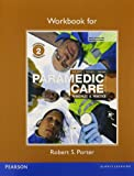 Workbook for Paramedic Care : Principles and Practice, Volume 2, Bledsoe, Bryan E. and Porter, M.A., NREMT-P, Robert S, 013211237X