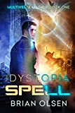 The Dystopia Spell (Multiverse Mashup Book 1)