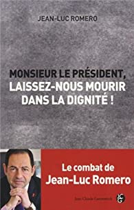 Monsieur le Président, laissez-nous mourir dans la dignité ! par Jean-Luc Romero
