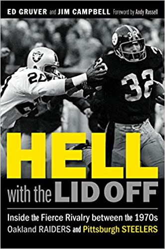 b6e43e56728 Hell with the Lid Off  Inside the Fierce Rivalry between the 1970s Oakland  Raiders and Pittsburgh Steelers Hardcover – October 1