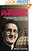 #4: The Vatican Pimpernel: The World War II Exploits of the Monsignor Who Saved Over 6,500 Lives