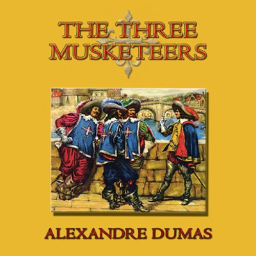 The Three Musketeers by Blackstone Audio, Inc.