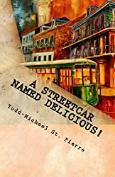A Streetcar Named Delicious: I Love New Orleans Cookbook