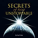 Secrets of Being Unstoppable | Guy Finley